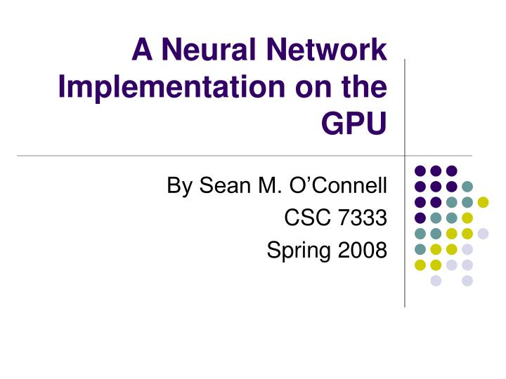 a neural network implementation on the gpu n.