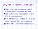 why not tilt table or centrifuge