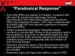 paradoxical response