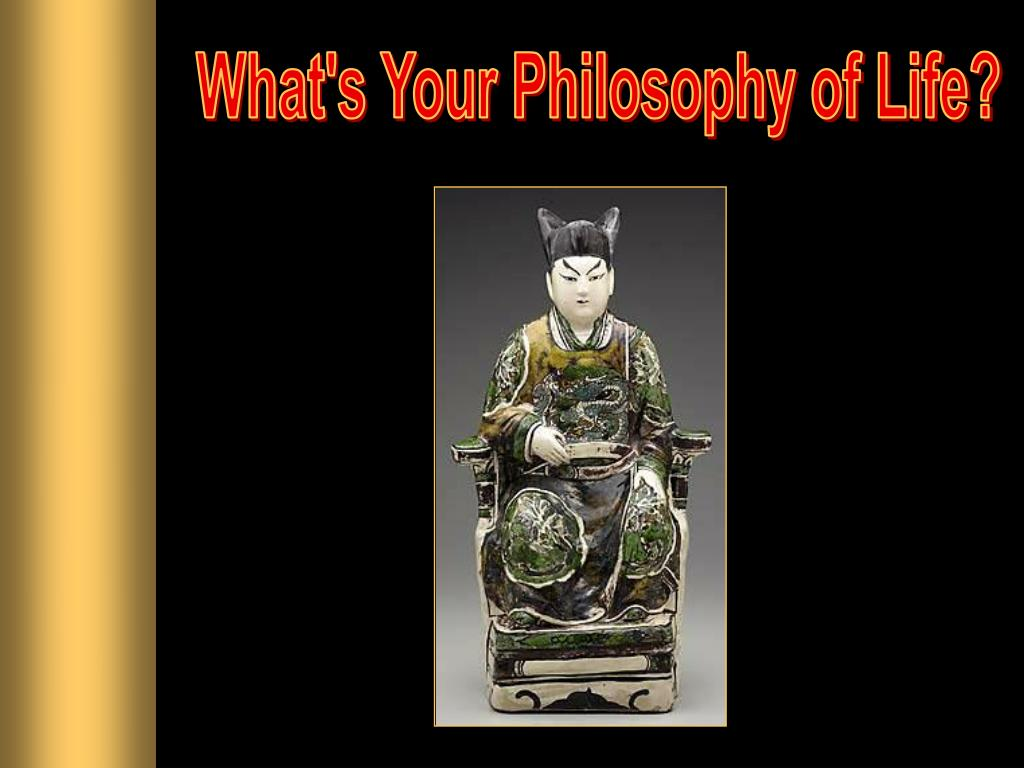 What's Your Philosophy of Life?