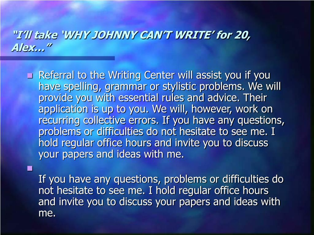 """""""I'll take 'WHY JOHNNY CAN'T WRITE' for 20, Alex…"""""""