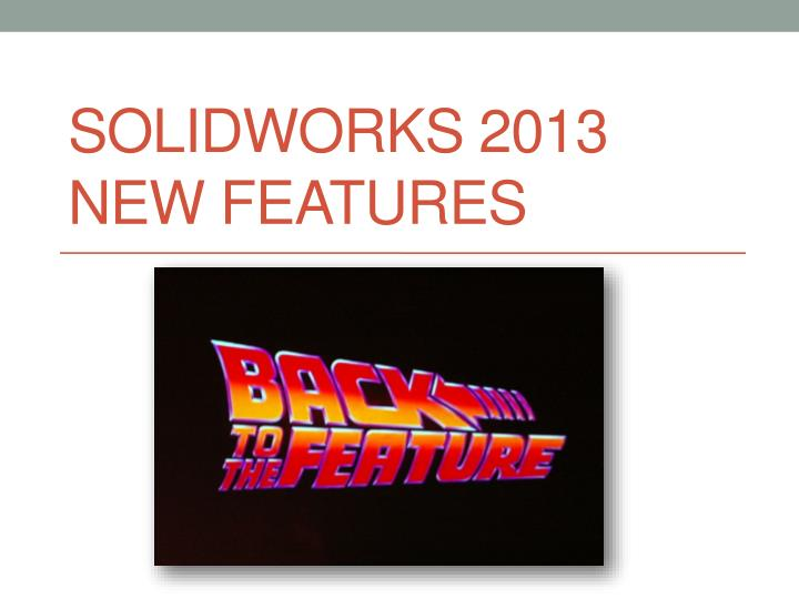 solidworks 2013 new features n.