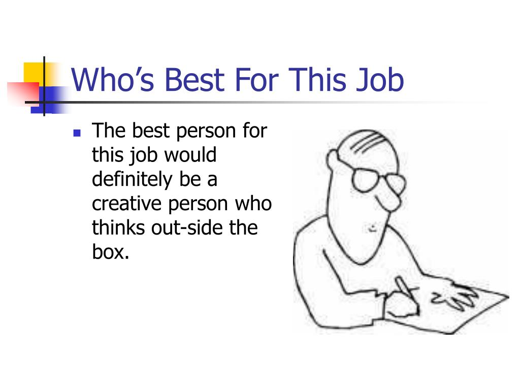 Who's Best For This Job