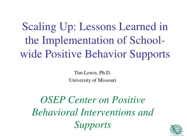 scaling up lessons learned in the implementation of school wide positive behavior supports n.