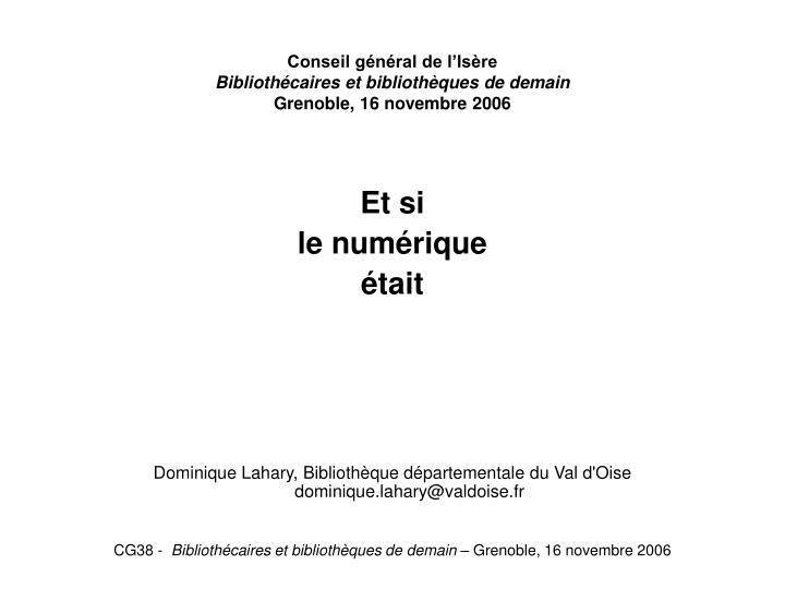 Conseil g n ral de l is re biblioth caires et biblioth ques de demain grenoble 16 novembre 20061