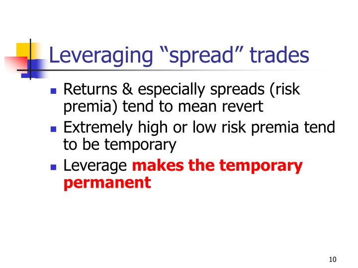 "Leveraging ""spread"" trades"
