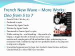 french new wave more works cleo from 5 to 7