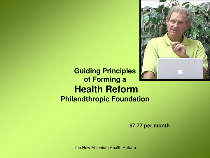 guiding principles of forming a health reform philandthropic foundation n.