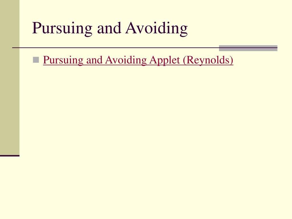 Pursuing and Avoiding