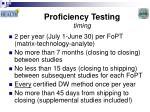 proficiency testing timing