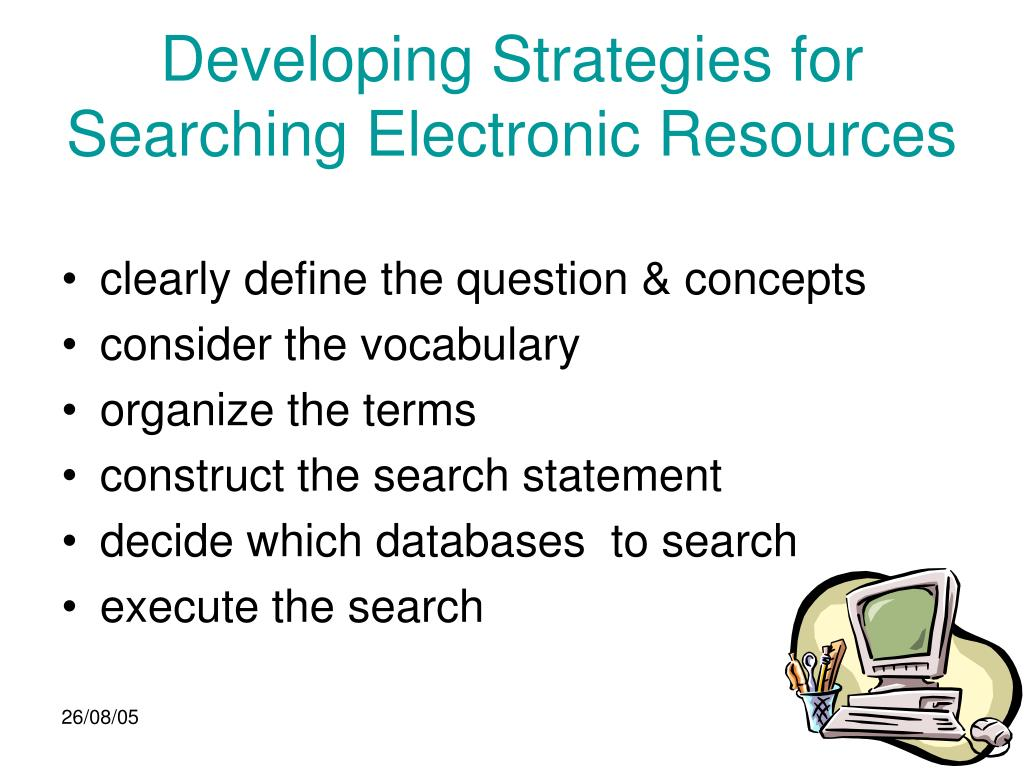 Developing Strategies for Searching Electronic Resources