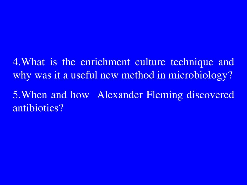 4.What is the enrichment culture technique and why was it a useful new method in microbiology?