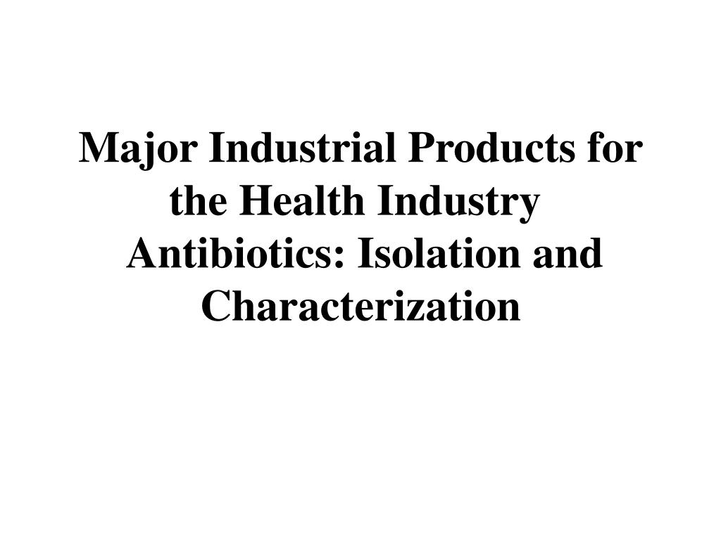 Major Industrial Products for the Health Industry