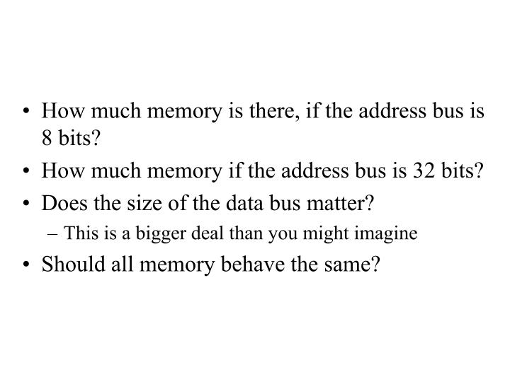 How much memory is there, if the address bus is 8 bits?