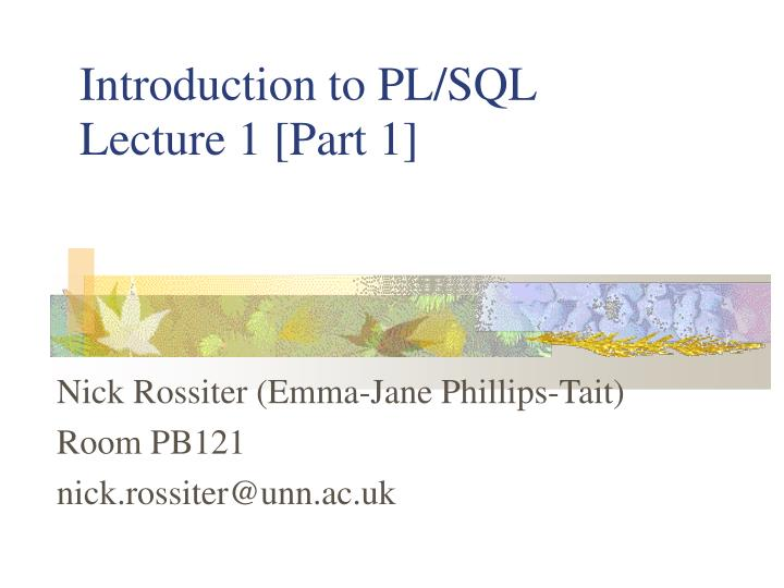 introduction to pl sql lecture 1 part 1 n.