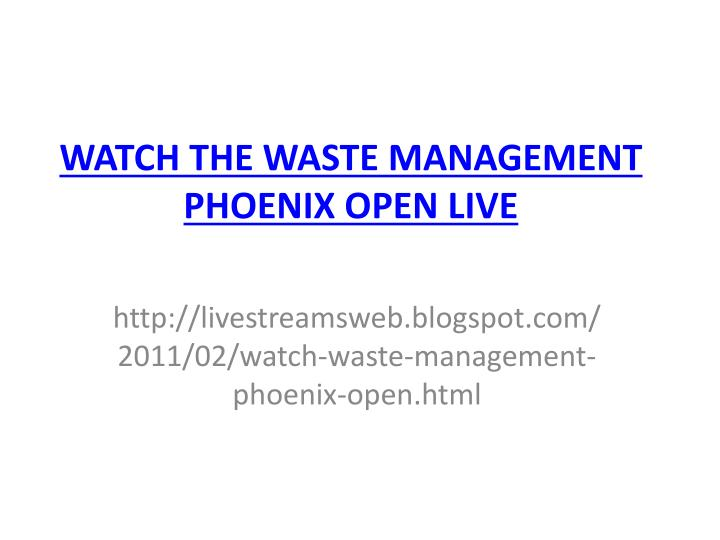 Watch the waste management phoenix open live