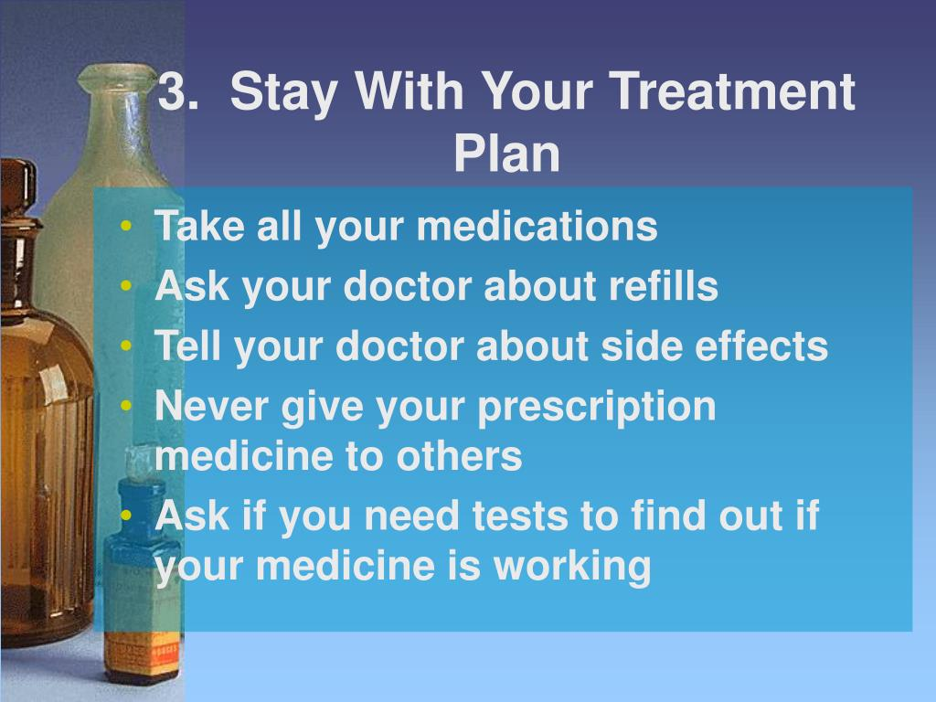 3.  Stay With Your Treatment Plan