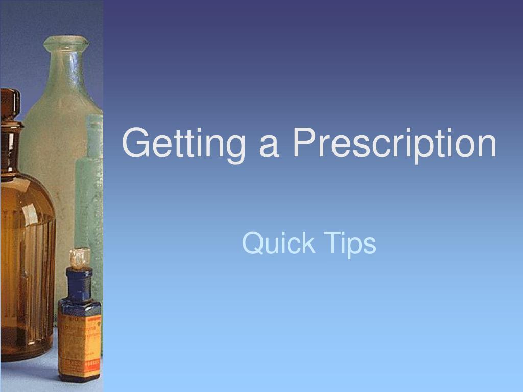Getting a Prescription