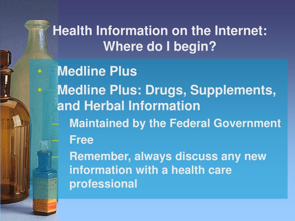 Health Information on the Internet: Where do I begin?