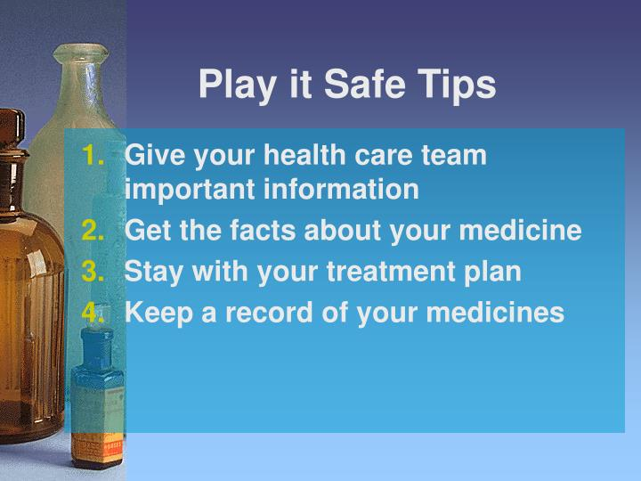 Play it safe tips