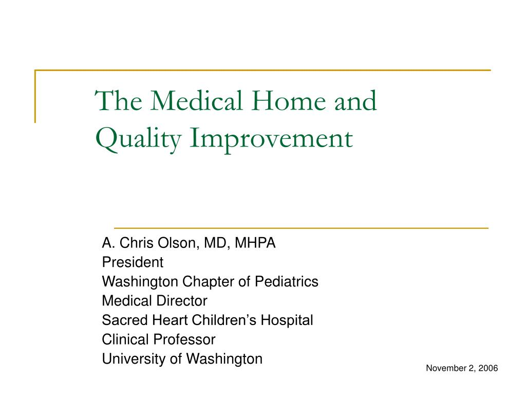 the medical home and quality improvement l.
