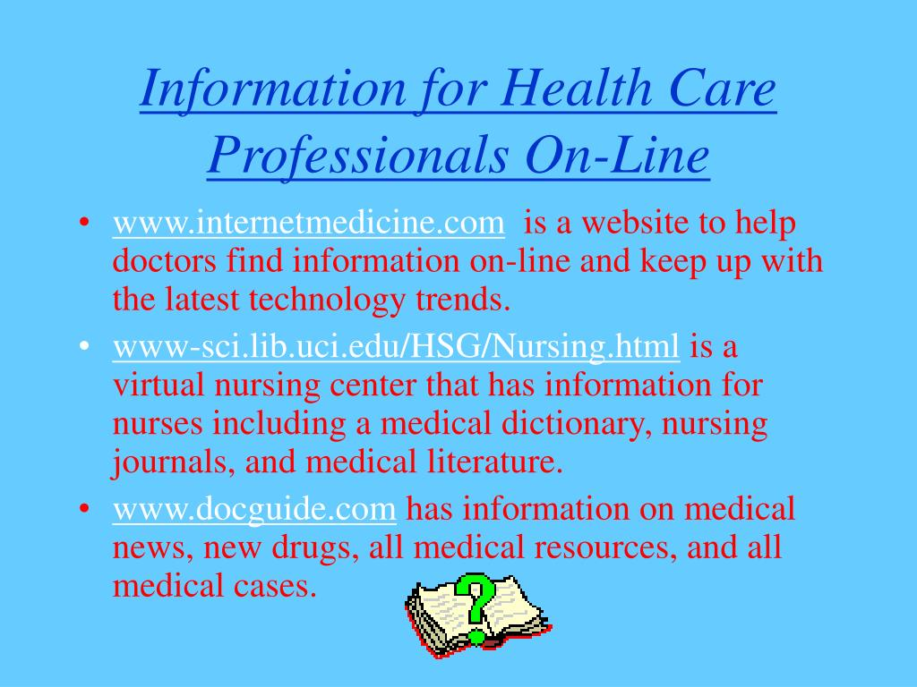 Information for Health Care Professionals On-Line