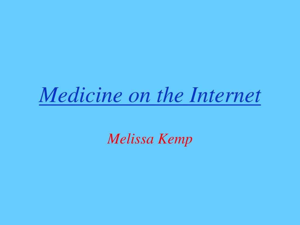 medicine on the internet l.