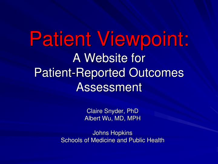 Patient viewpoint a website for patient reported outcomes assessment