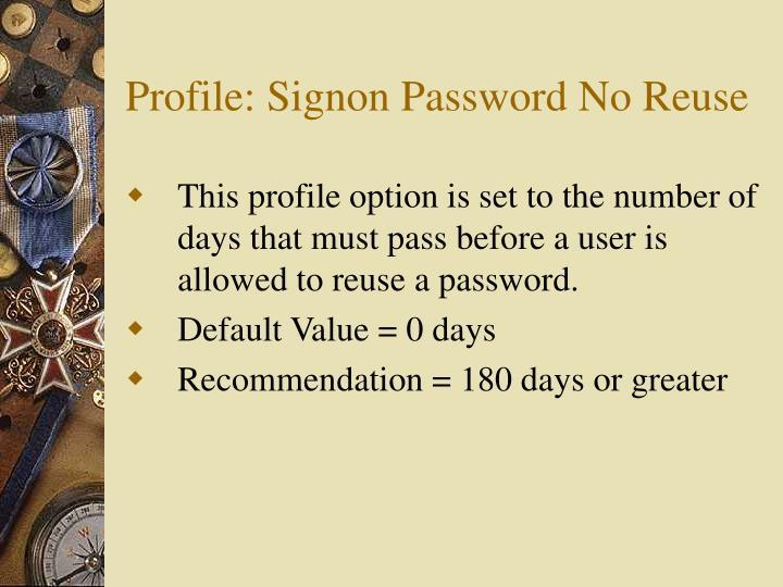 Profile: Signon Password No Reuse