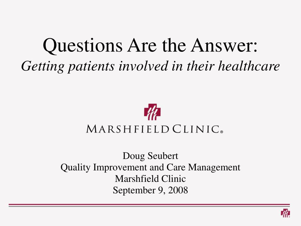 questions are the answer getting patients involved in their healthcare l.