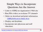 simple ways to incorporate questions are the answer
