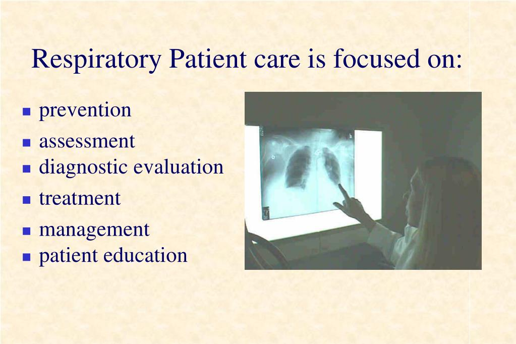 Respiratory Patient care is focused on: