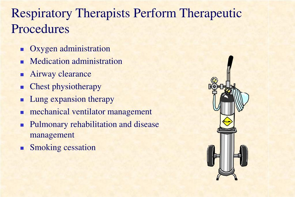 Respiratory Therapists Perform Therapeutic Procedures