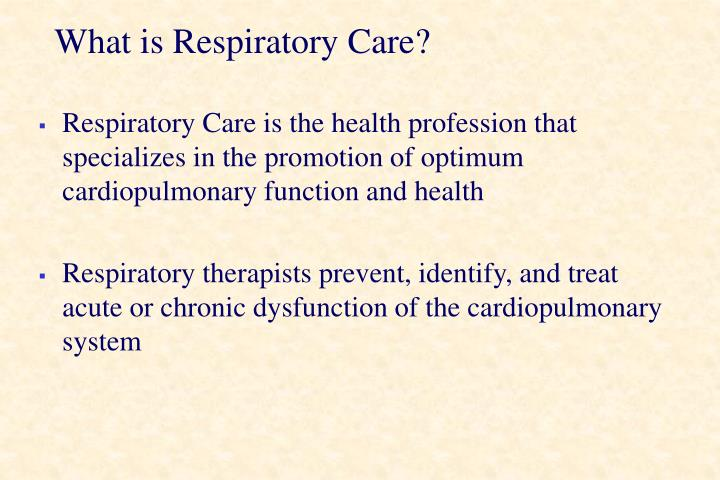 What is respiratory care