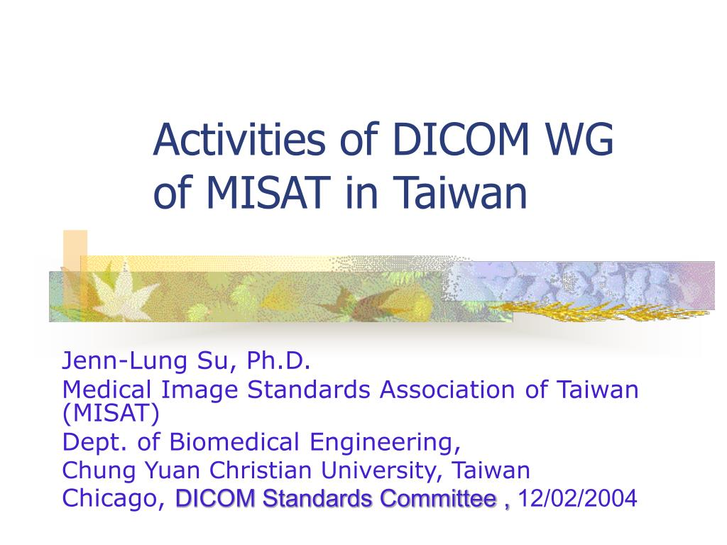 activities of dicom wg of misat in taiwan l.