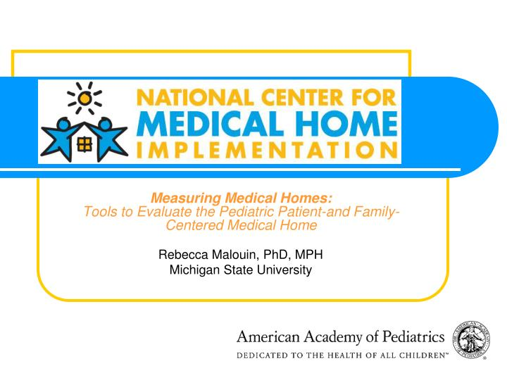 Measuring Medical Homes: