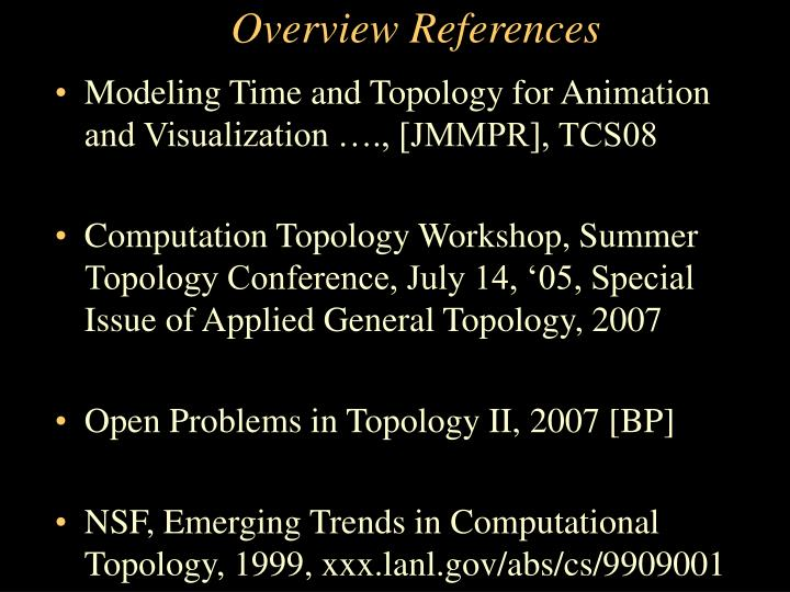Modeling Time and Topology for Animation and Visualization …., [JMMPR], TCS08