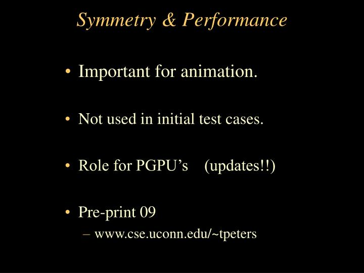 Symmetry & Performance