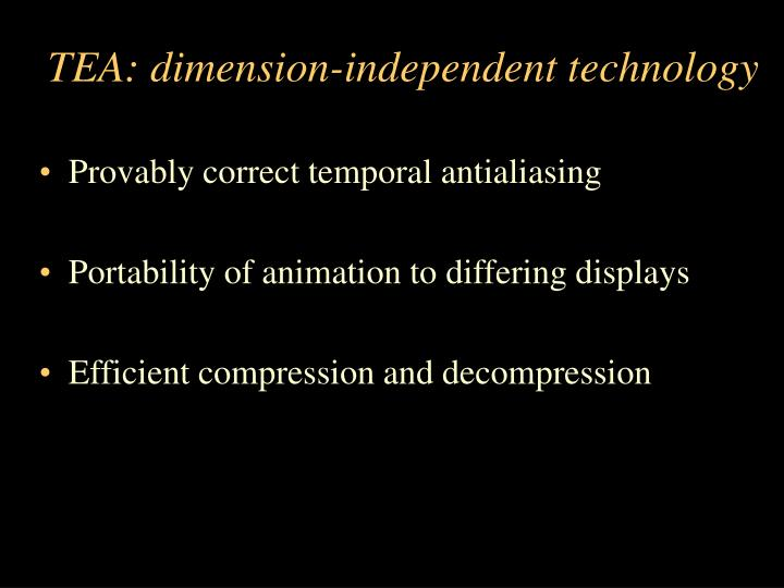 TEA: dimension-independent technology