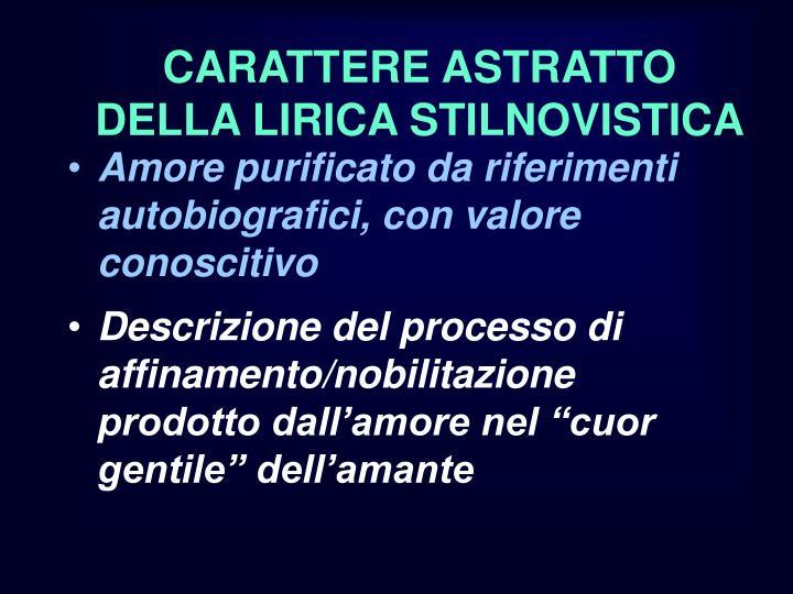 CARATTERE ASTRATTO DELLA LIRICA STILNOVISTICA