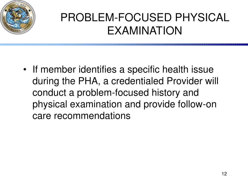 PROBLEM-FOCUSED PHYSICAL EXAMINATION