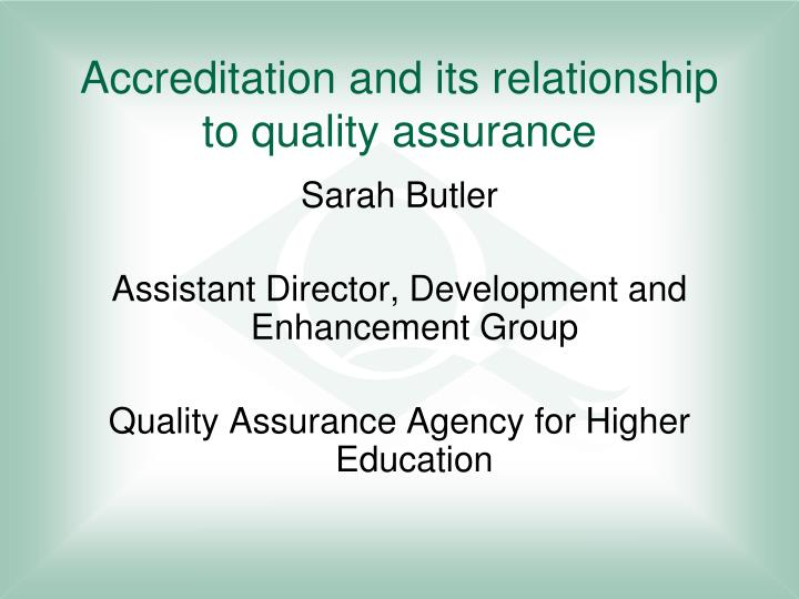 accreditation and its relationship to quality assurance n.