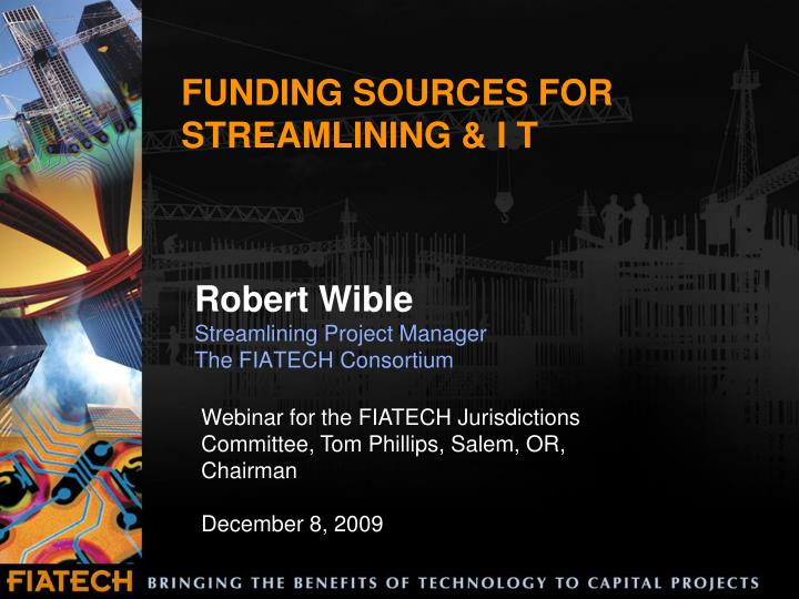 funding sources for streamlining i t n.