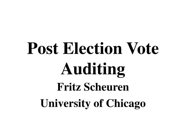 post election vote auditing n.