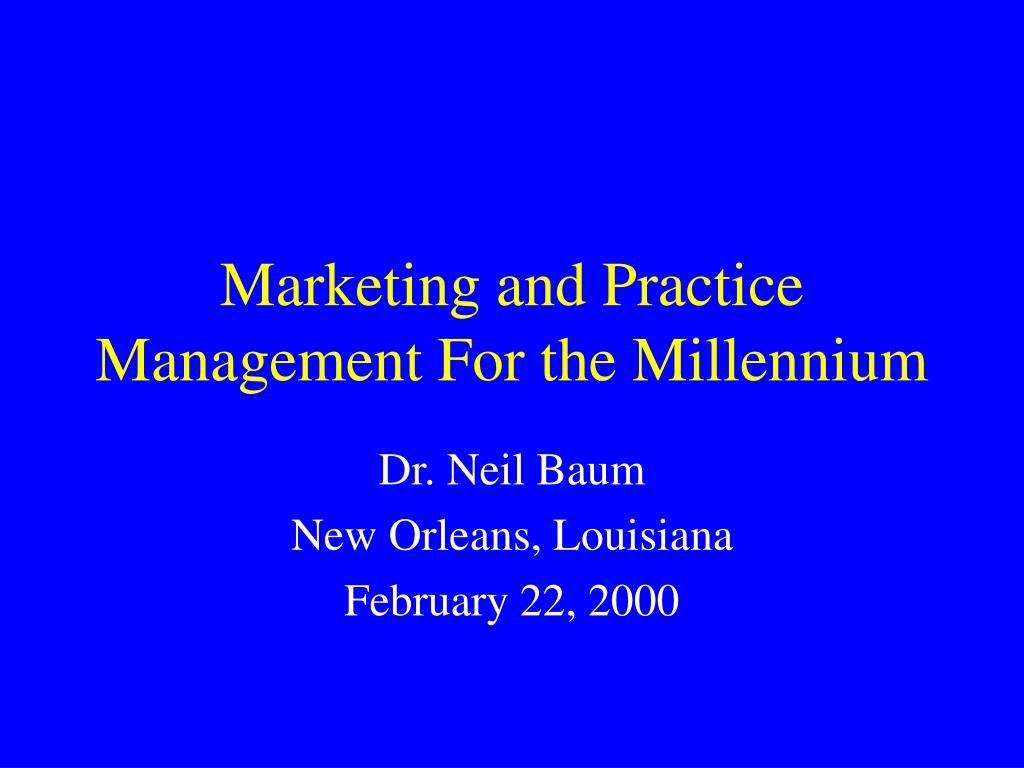 marketing and practice management for the millennium l.