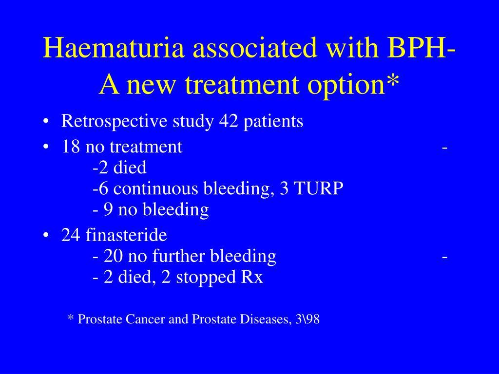 Haematuria associated with BPH-A new treatment option*