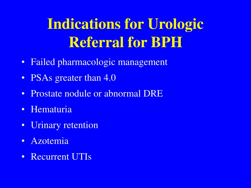 Indications for Urologic Referral for BPH
