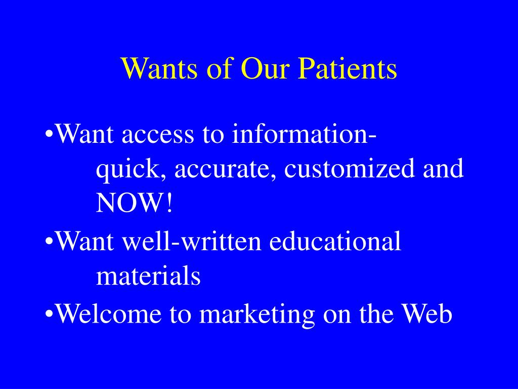 Wants of Our Patients