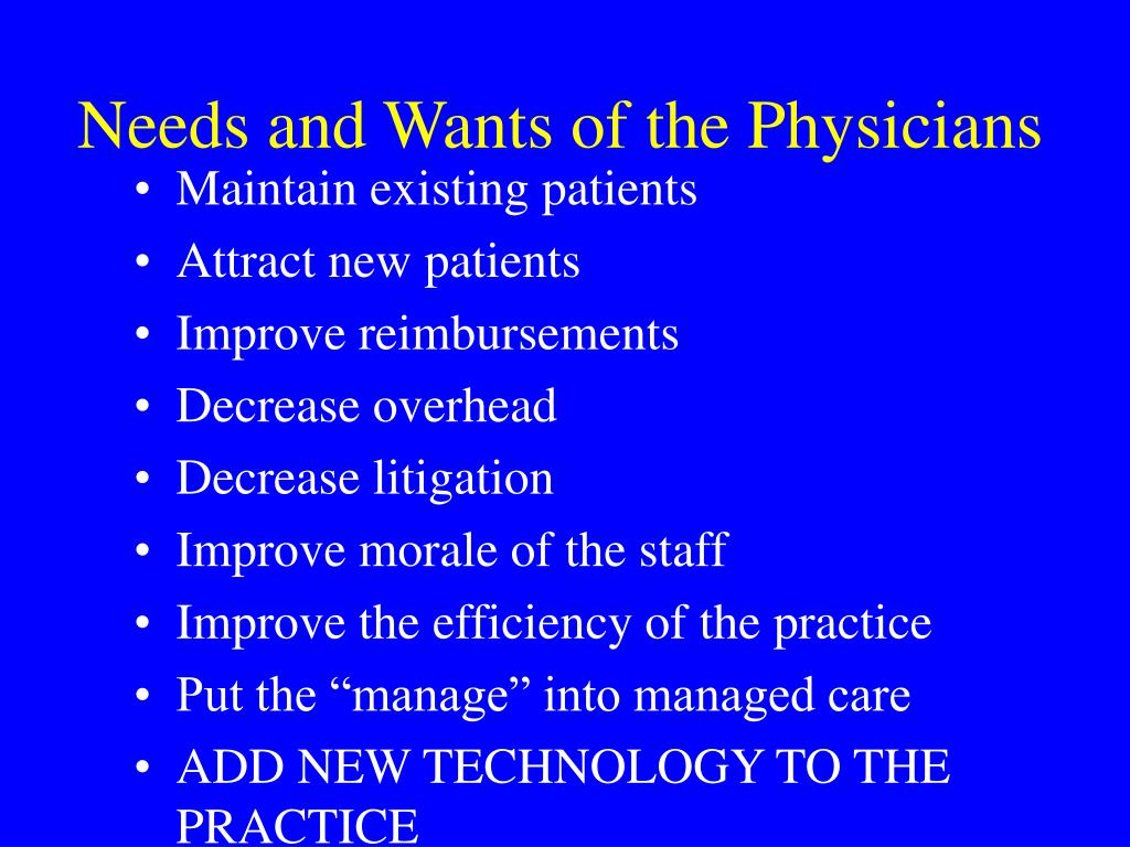 Needs and Wants of the Physicians