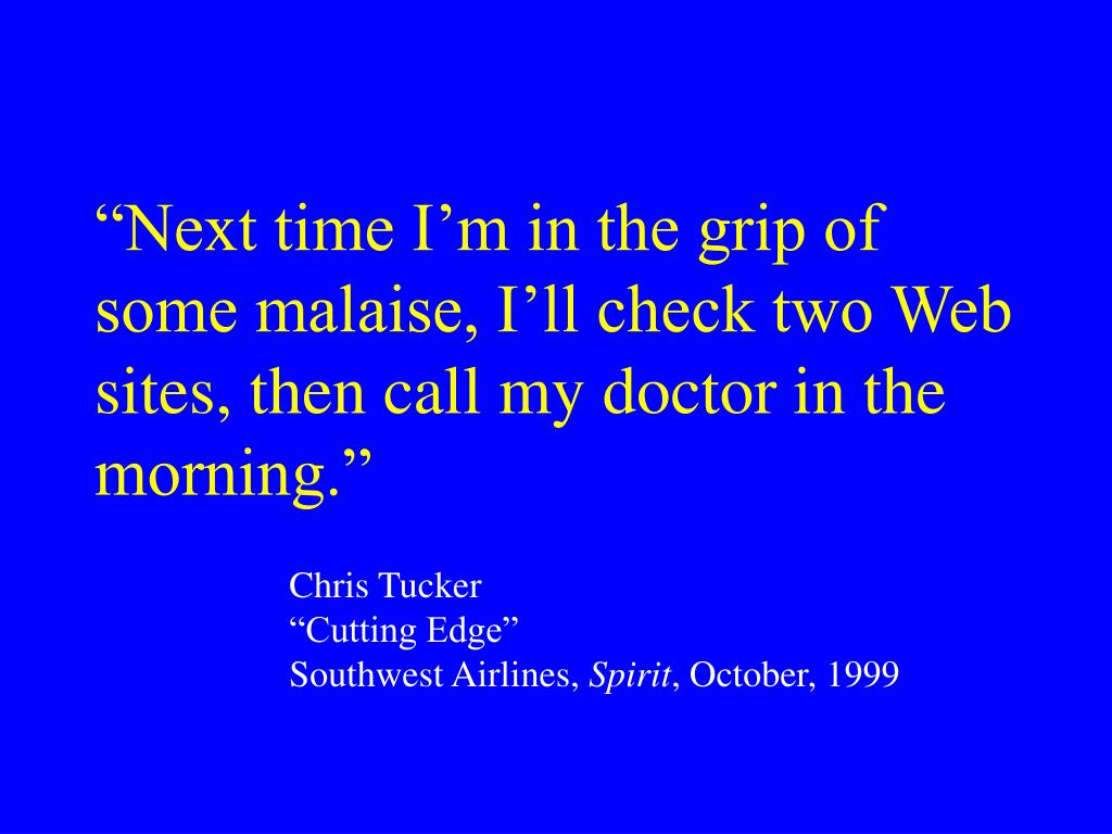 """""""Next time I'm in the grip of some malaise, I'll check two Web sites, then call my doctor in the morning."""""""